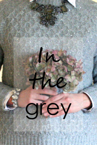 In the grey